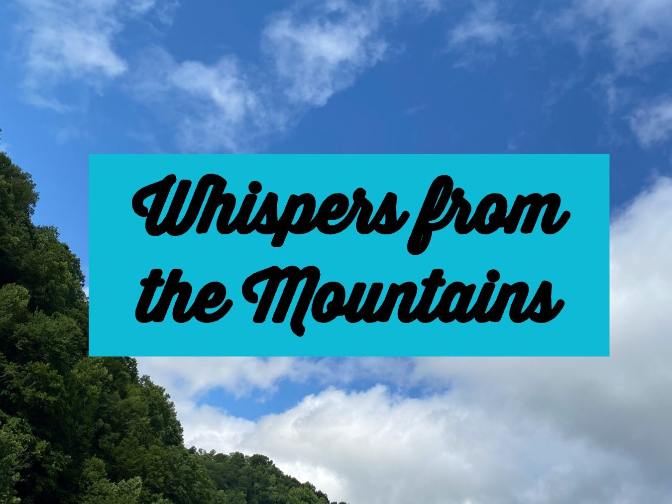 Whispers from the Mountains